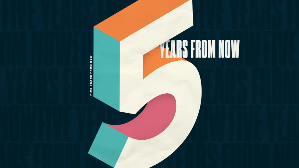 Five-Years-From-Now_Title-Slide Kevin Barnette May 2020
