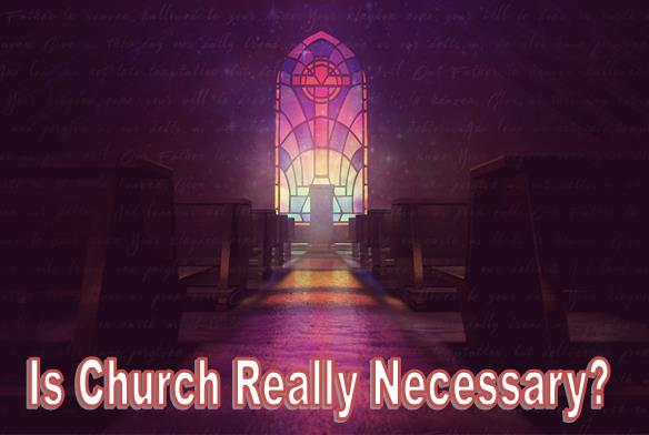 Is Church Really Necessary series June 2020