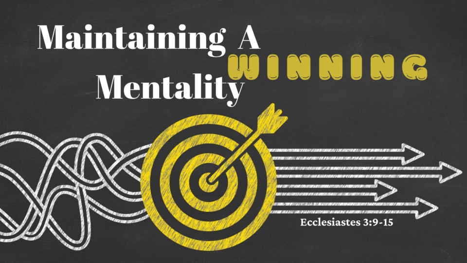 Maintaining a Winning Mentality Kevin Barnette 9 6 20